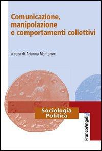 Comunicazione, manipolazione e comportamenti collettivi. E-book.