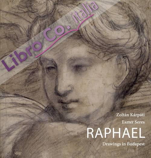 Raphael. Drawings in Budapest.