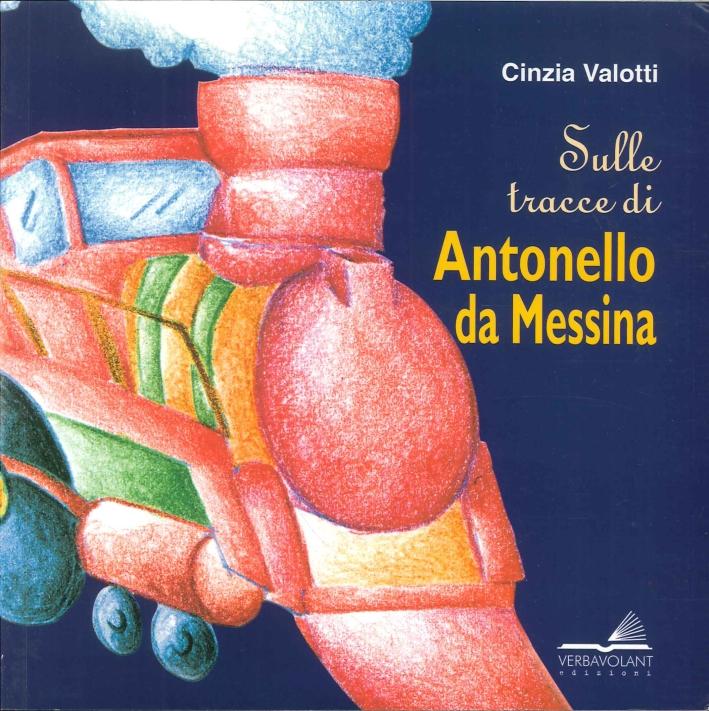 Sulle tracce di Antonello da Messina.