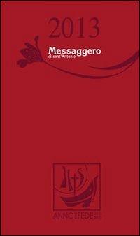 Messaggero di Sant'Antonio. Agenda 2013