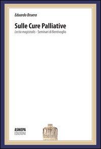 Sulle cure palliative. Lectio magistralis. Seminari di Bentivoglio.