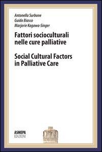 Fattori socioculturali nelle cure palliative. Lectio magistralis. Seminari di Bentivoglio. Ediz. italiana e inglese.