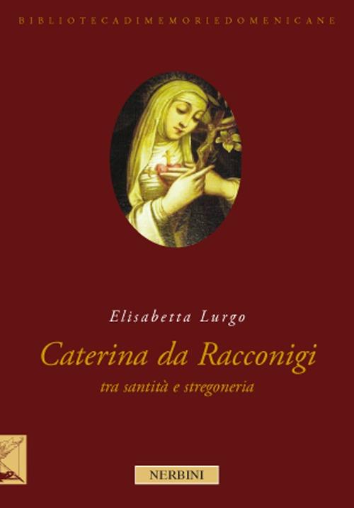 La beata Caterina da Racconigi fra santità e stregoneria. Carisma profetico e autorità istituzionale nella prima età moderna