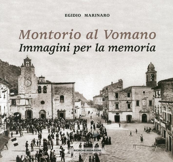 Montorio al Vomano. Immagini per la memoria.