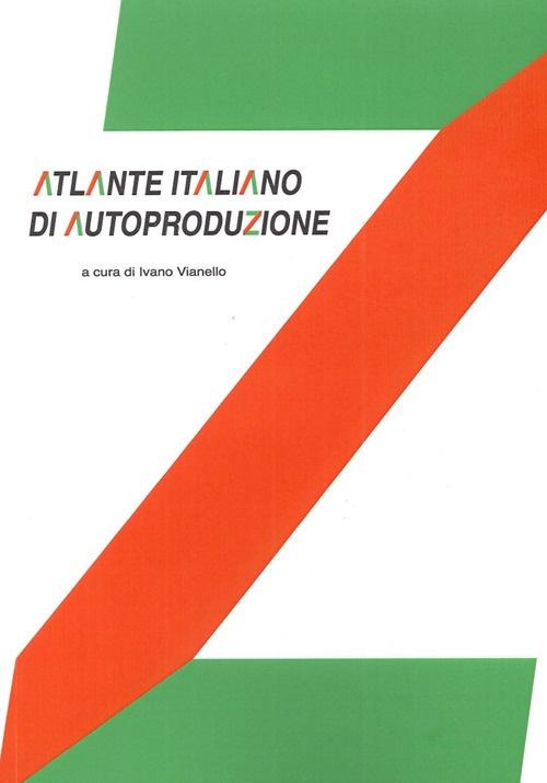 Atlante italiano di autoproduzione. Design research