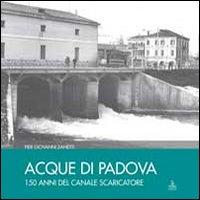 Acque a Padova. 150 anni del Canale Scaricatore