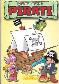 Gioca con i pirati. Ediz. illustrata