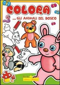 Colora... gli animali del bosco. Ediz. illustrata