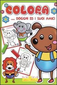 Colora... Dogghy e i suoi amici. Ediz. illustrata