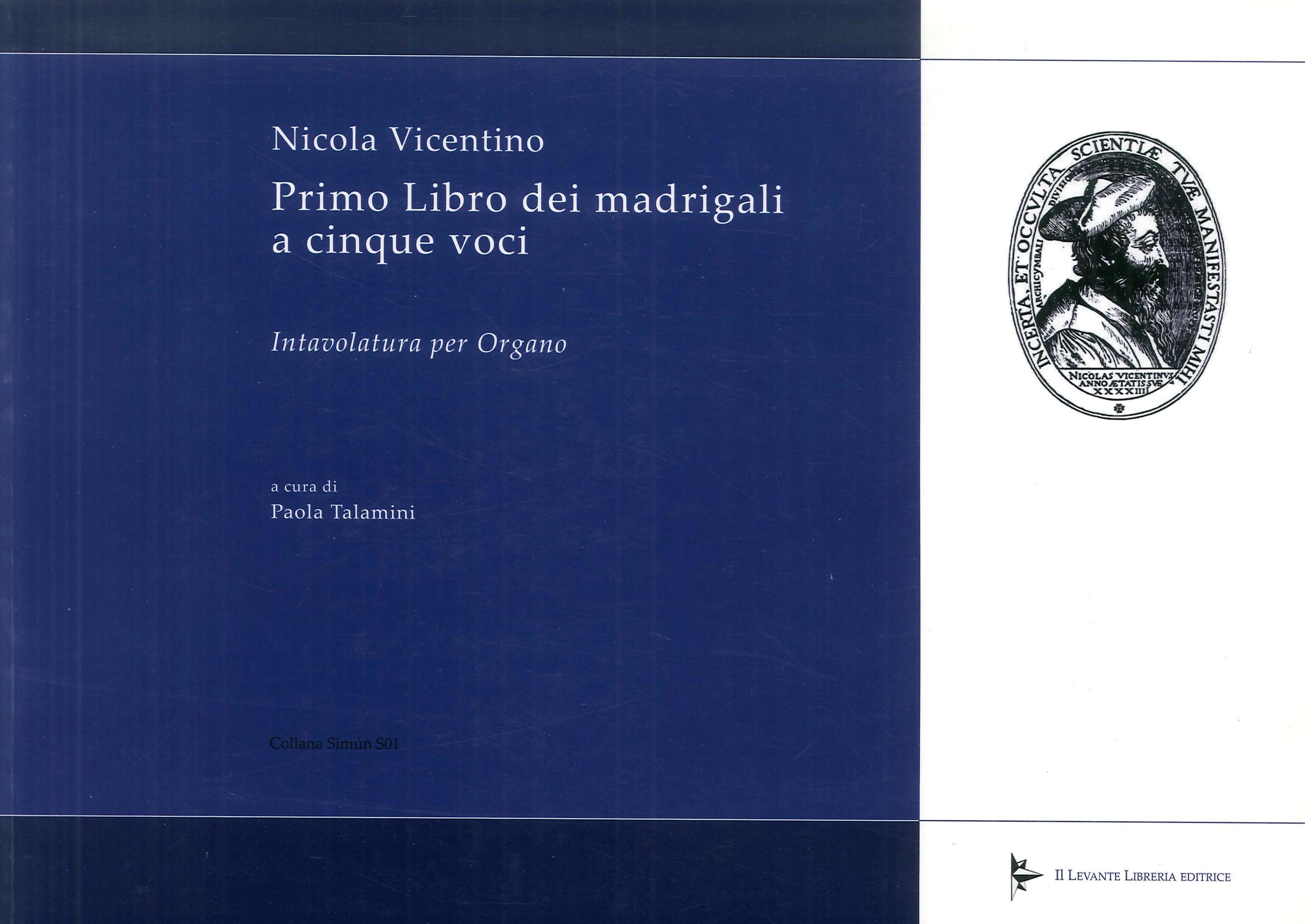 Primo libro dei madrigali a cinque voci. Intavolatura per organo.