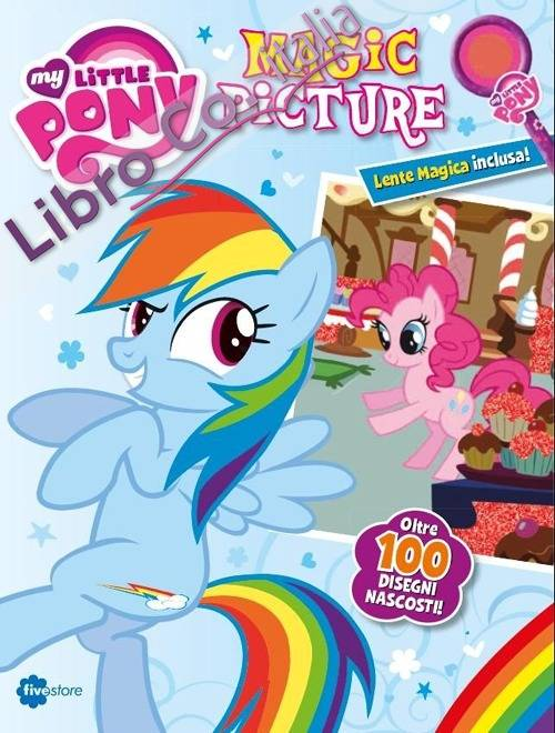 Magic Picture Search. My Little Pony. Ediz. illustrata. Con gadget