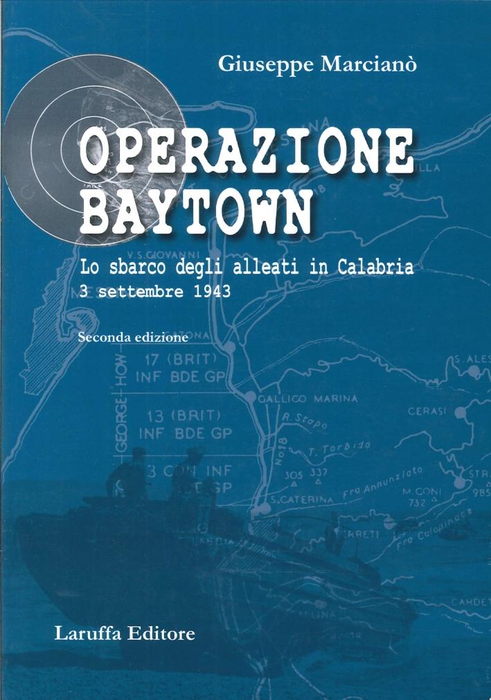 Operazione Baytown. Lo sbarco degli alleati in Calabria. 3 settembre 1943.