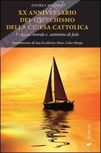 20° anniversario del catechismo della Chiesa cattolica. Proposta morale e cammino di fede