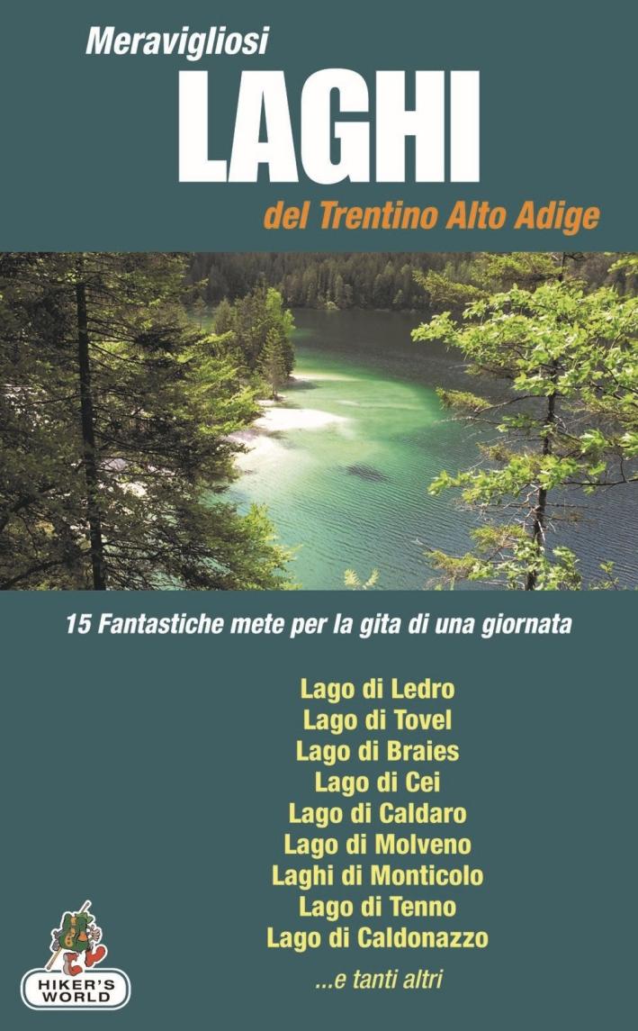 Meravigliosi laghi del Trentino Alto Adige.