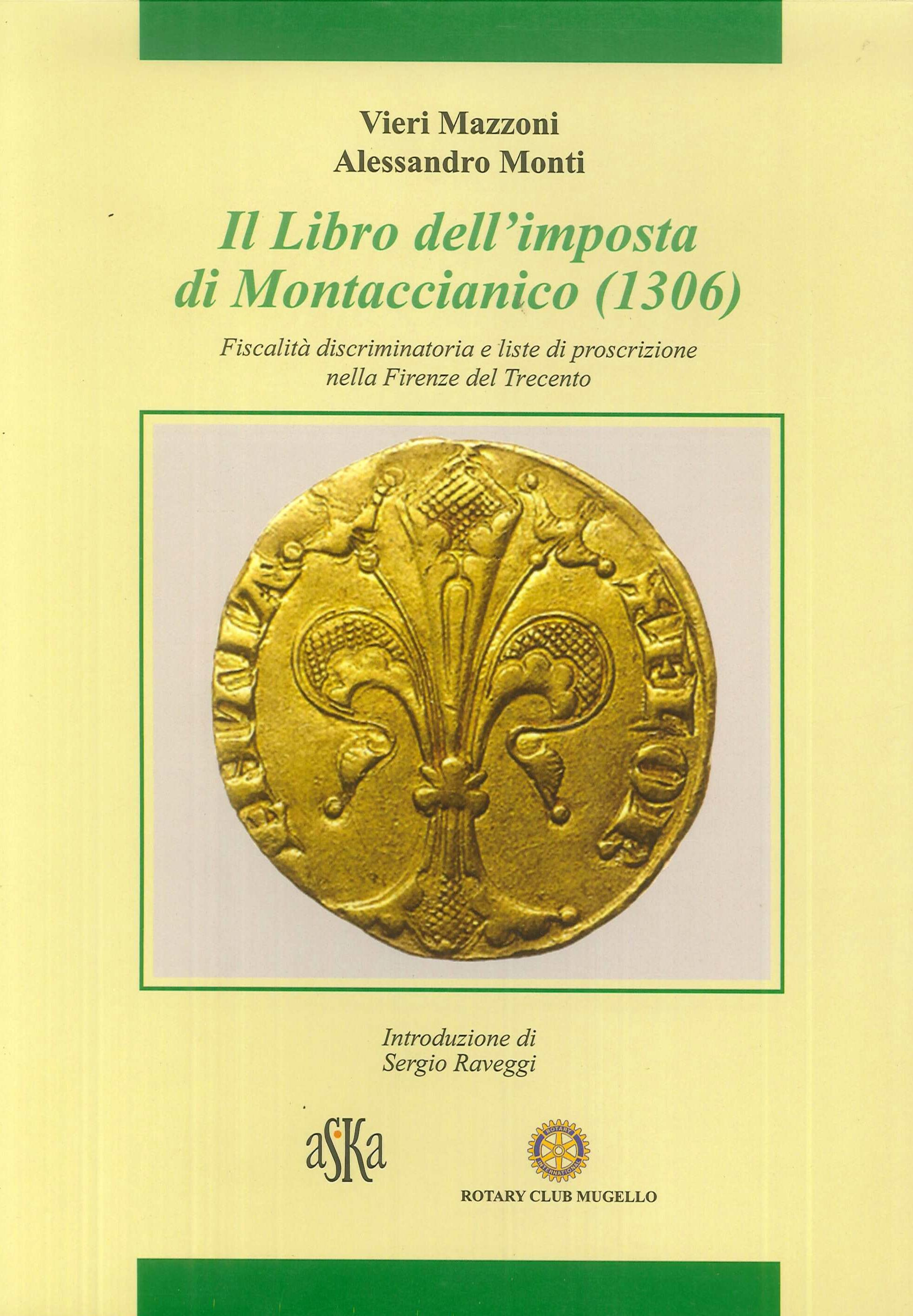 Il libro dell'imposta di Montaccianico (1306). Fiscalità discriminatoria e liste di proscrizione nella Firenze del trecento