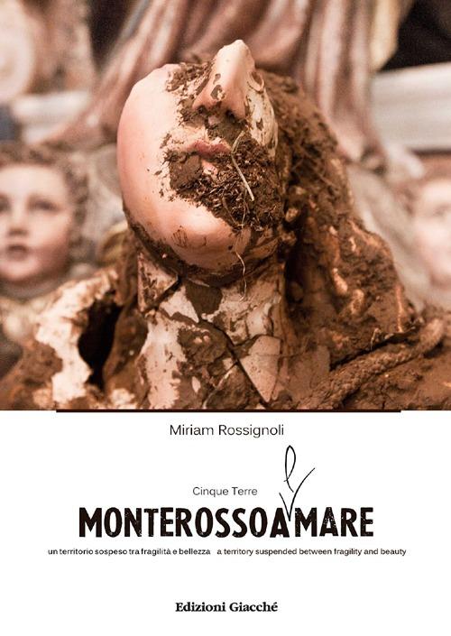 MonterossoAmare. Cinque Terre: un territorio sospeso tra fragilità e bellezza. Ediz. italiana e inglese
