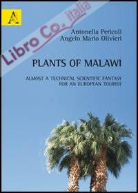 Plants of Malawi. Almost a technical scientific fantasy for an european tourist.