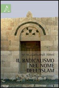Il radicalismo nel mome dell'Islam. Una responsabilità condivisa?