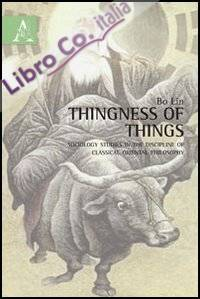 Thingness of Things. Sociology studies in discipline of classical oriental philsophy