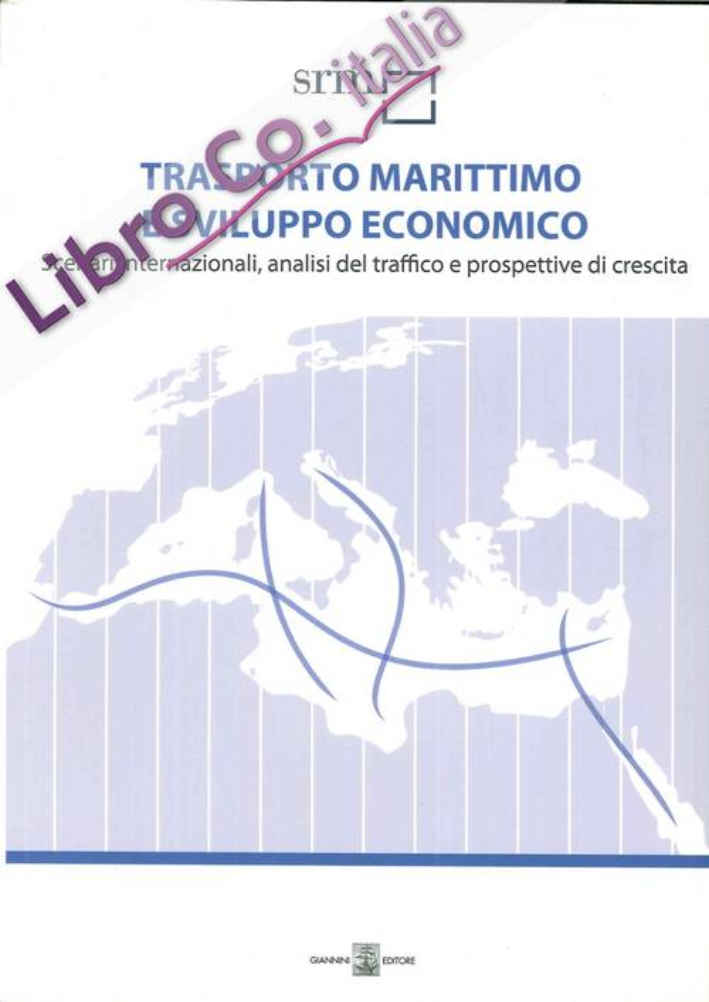 Trasporto marittimo e sviluppo economico. Scenari internazionali, analisi del traffico e prospettive di crescita