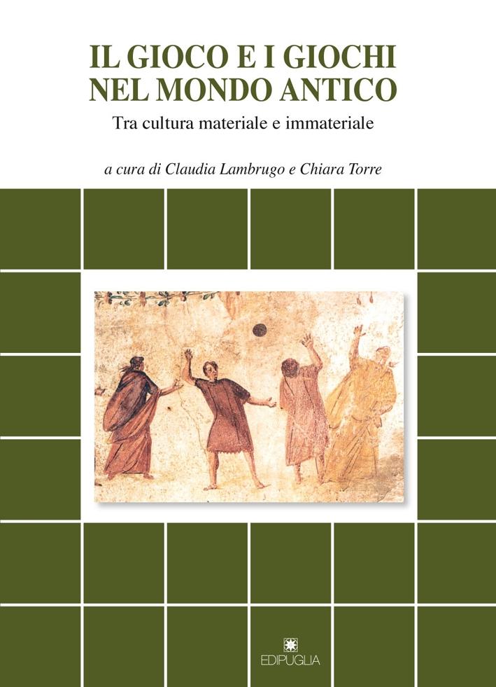Il gioco e i giochi nel mondo antico. Tra cultura materiale e immateriale