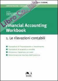 Financial accounting workbook. Vol. 1: Le rilevazioni contabili