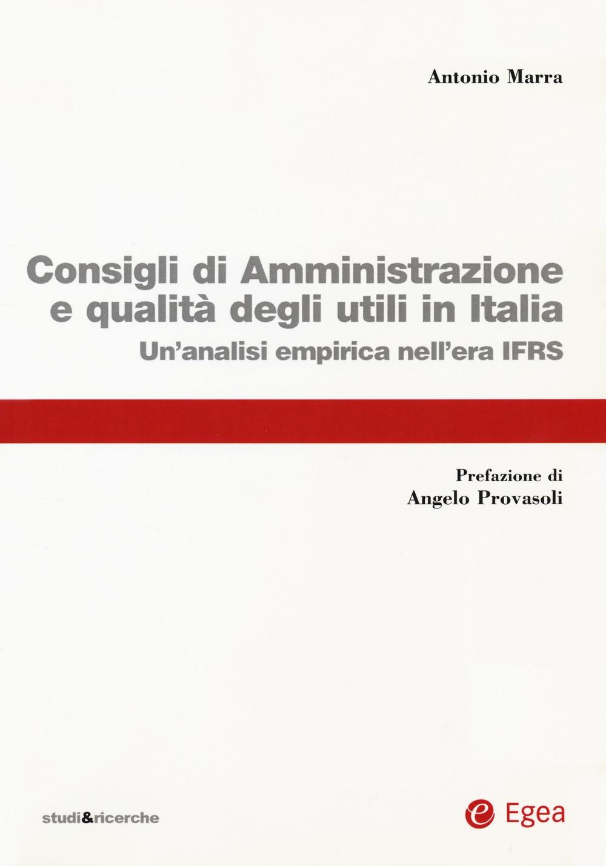 Consigli di amministrazione delle società quotate e qualità degli utili in Italia. Un'analisi empirica nell'era IFRS