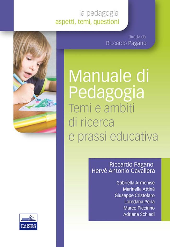 Manuale di pedagogia. Temi e ambiti di ricerca e prassi educativa