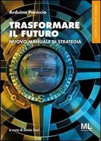 Trasformare il futuro. Nuovo manuale di strategia. Ediz. multilingue.