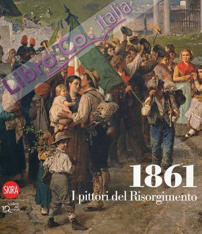 1861. I Pittori del Risorgimento