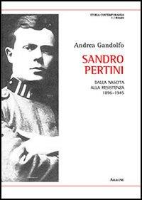 Sandro Pertini. Dalla nascita alla Resistenza 1896-1945.