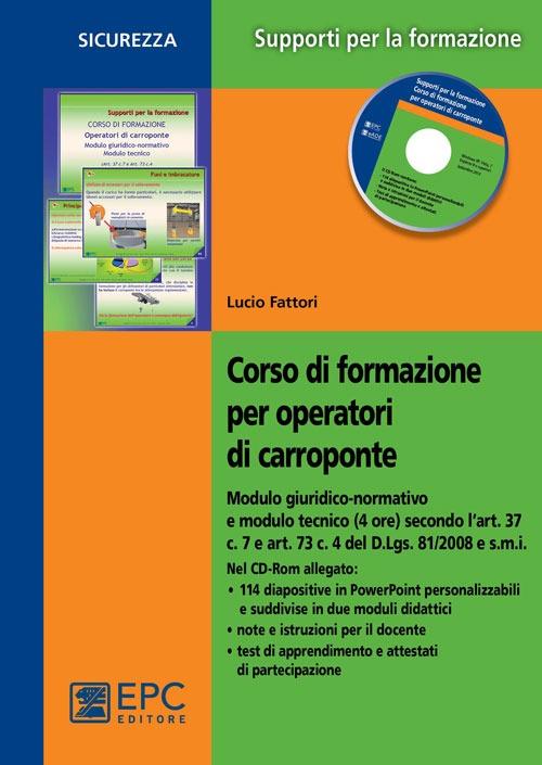 Corso di formazione per operatori di carroponte. Con CD-ROM.