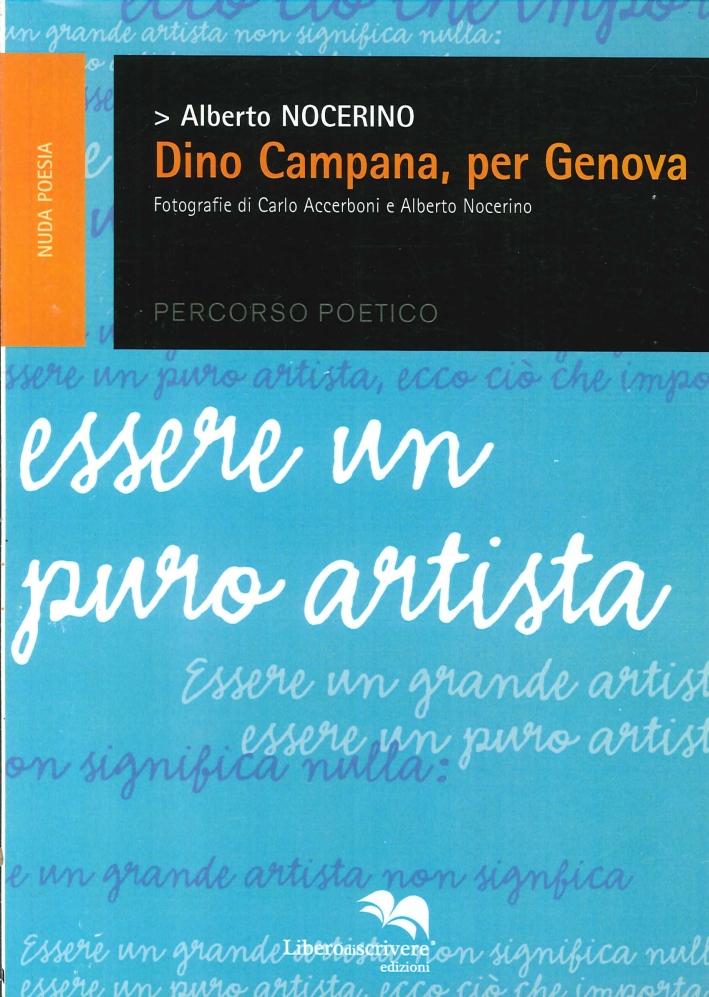 Dino Campana, per Genova. Percorso Poetico. Essere un Puro Artista.