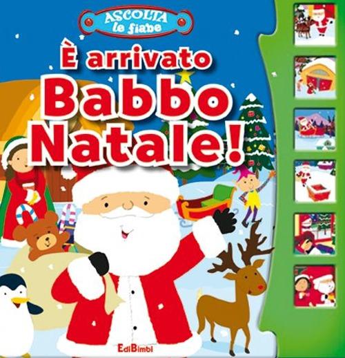 È arrivato Babbo Natale! Libro sonoro. Ediz. illustrata