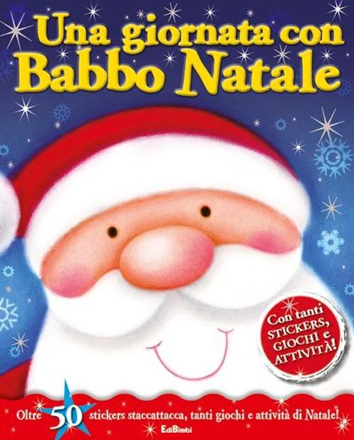 Una giornata con Babbo Natale. Con adesivi. Ediz. illustrata
