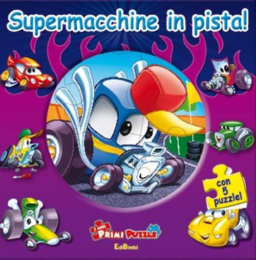 Supermacchine in pista! Ediz. illustrata. Con 5 puzzle