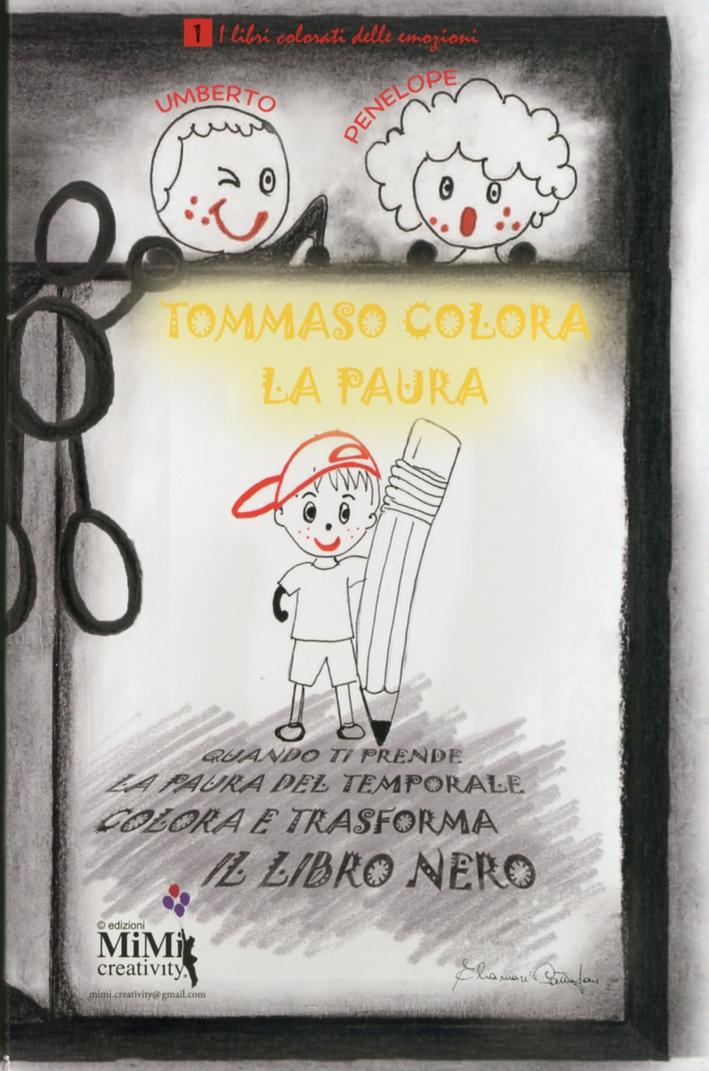 Tommaso colora la paura. I libri colorati delle emozioni.