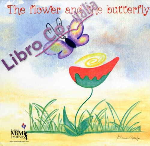 The flower and the butterfly. Con CD Audio.