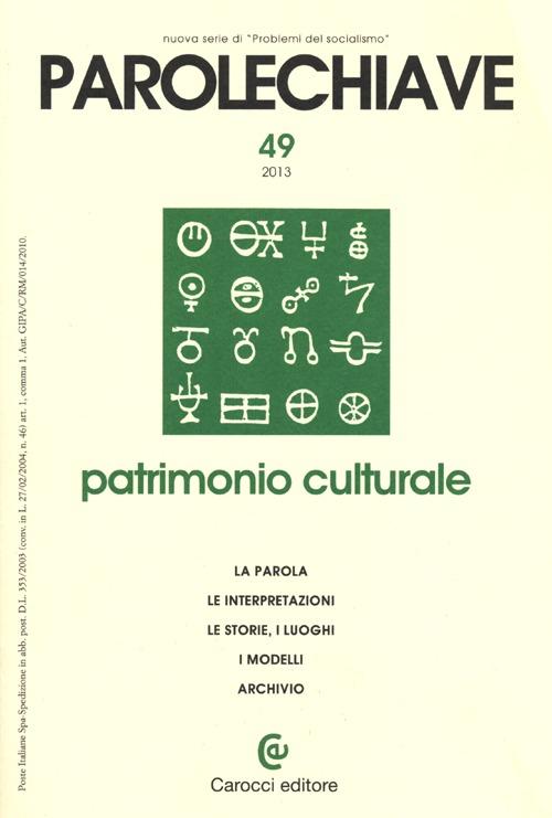 Parolechiave (2013). Vol. 49: Patrimonio culturale.