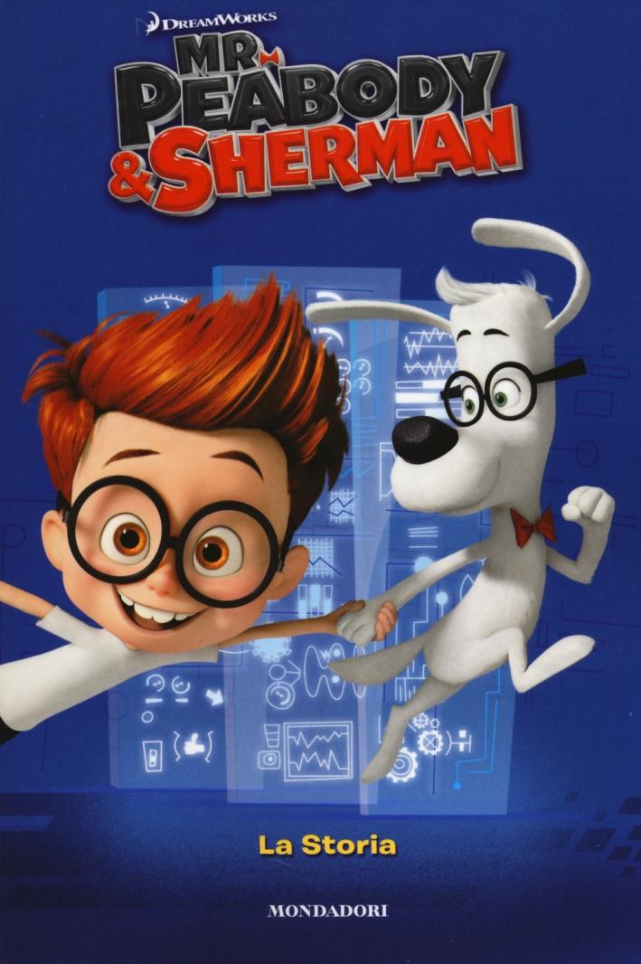 Mr. Peabody & Sherman. La storia