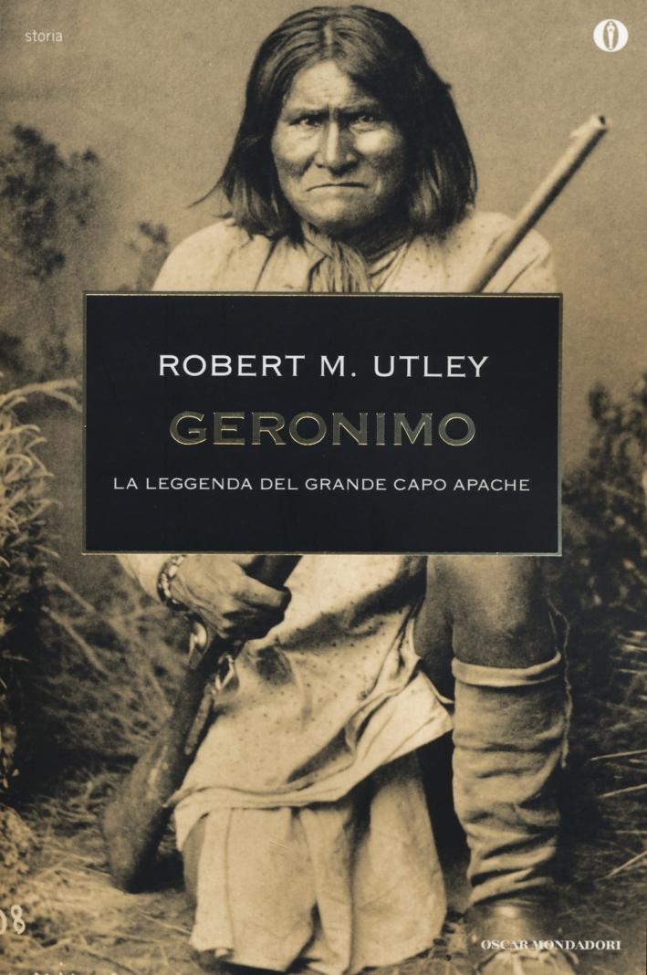Geronimo. La leggenda del grande capo apache