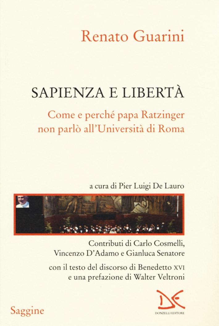 Sapienza e libertà. Come e perché papa Ratzinger non parlò all'Università di Roma