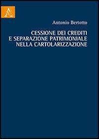 Cessione dei crediti e separazione patrimoniale nella cartolarizzazione