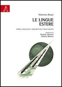 Le lingue estere. Storia, linguistica e ideologia nell'Italia fascista