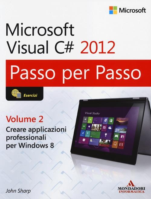 Microsoft Visual C# 2012. Vol. 2