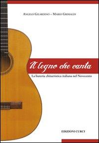 Il legno che canta. La liuteria chitarristica italiana nel Novecento