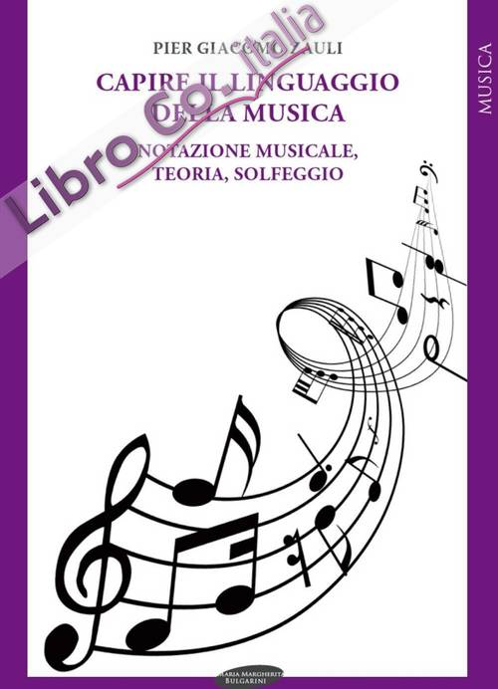 Capire il linguaggio della musica. Notazione musicale, teoria, solfeggio