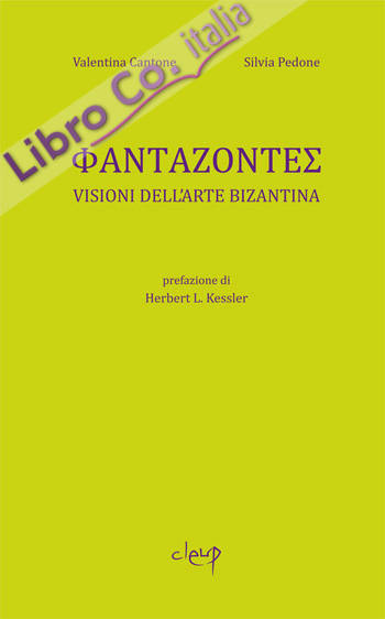 Phantazontes. Visioni dell'arte bizantina