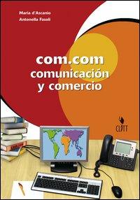 Com.Com. Comunication y commercio. Con espansione online. Per le Scuole superiori