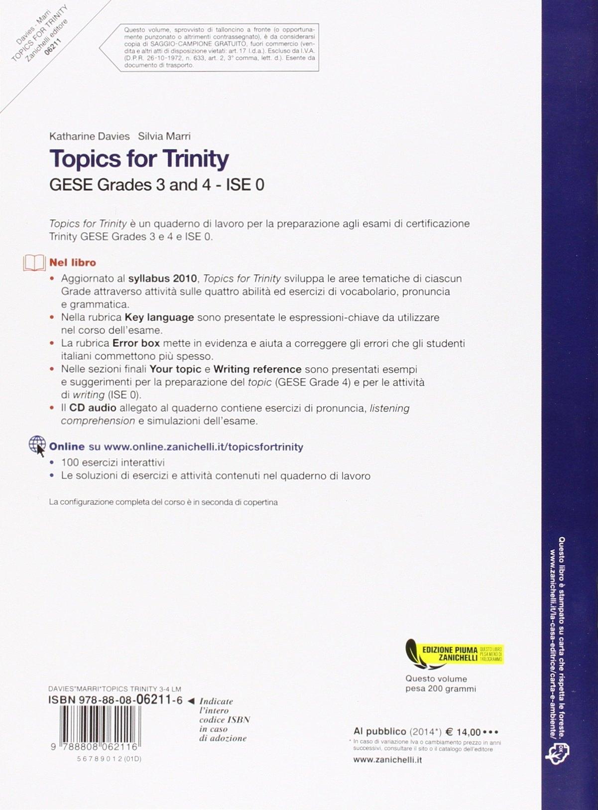 Topics for trinity. Per gli esami GESE, grades 3 and 4. ISE 0. Con espansione online. Con CD Audio. Per la Scuola media